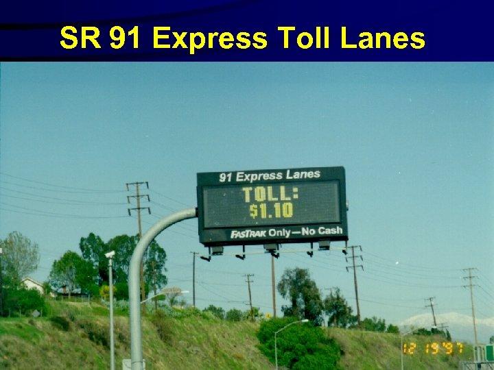 SR 91 Express Toll Lanes