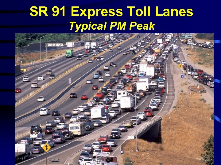 SR 91 Express Toll Lanes Typical PM Peak