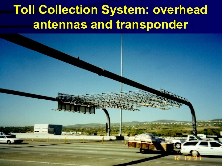 Toll Collection System: overhead antennas and transponder