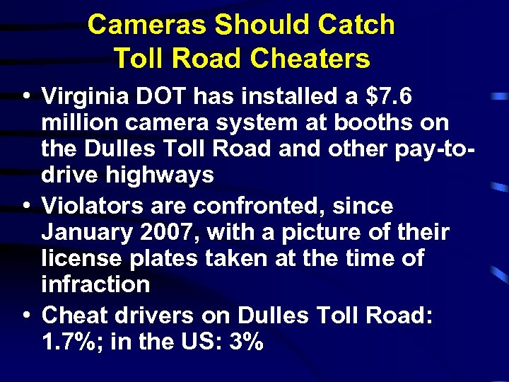 Cameras Should Catch Toll Road Cheaters • Virginia DOT has installed a $7. 6