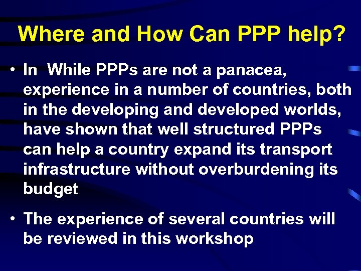 Where and How Can PPP help? • In While PPPs are not a panacea,