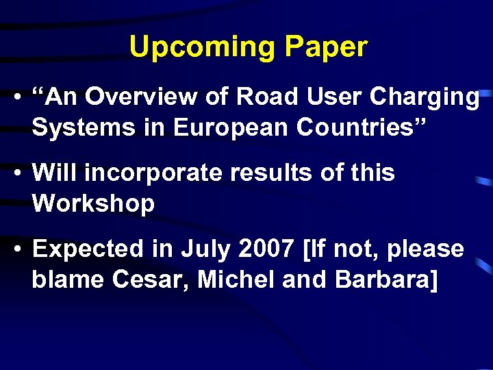 "Upcoming Paper • ""An Overview of Road User Charging Systems in European Countries"" •"