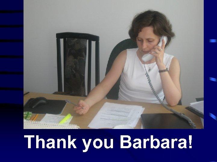 Thank you Barbara!