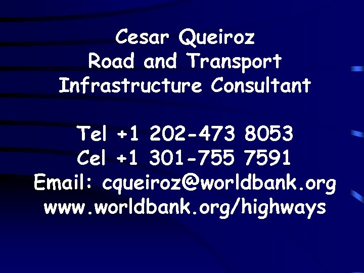 Cesar Queiroz Road and Transport Infrastructure Consultant Tel +1 202 -473 8053 Cel +1