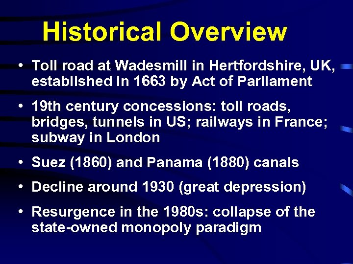 Historical Overview • Toll road at Wadesmill in Hertfordshire, UK, established in 1663 by