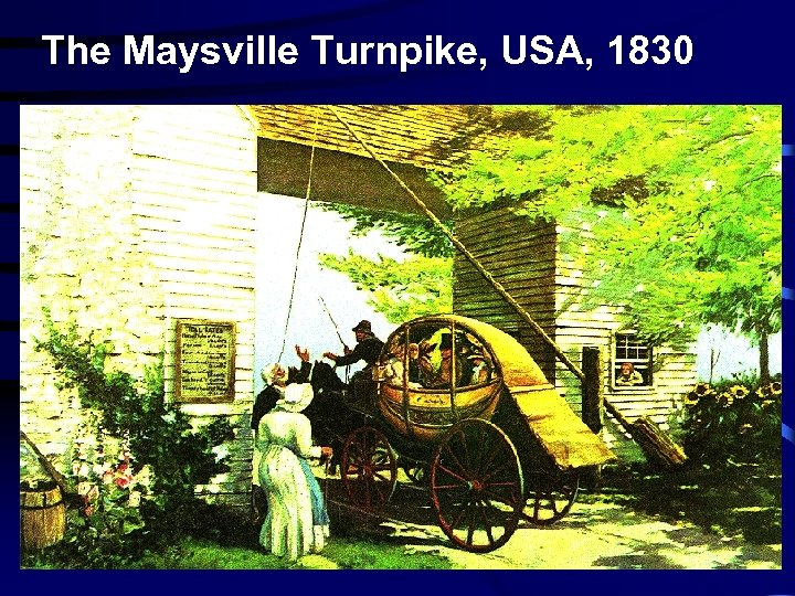 The Maysville Turnpike, USA, 1830