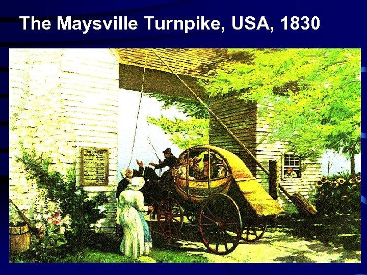 The Maysville Turnpike, USA, 1830