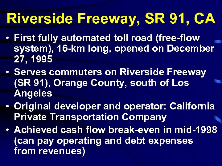 Riverside Freeway, SR 91, CA • First fully automated toll road (free-flow system), 16