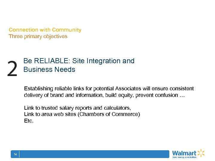 Connection with Community Three primary objectives Be RELIABLE: Site Integration and Business Needs Establishing