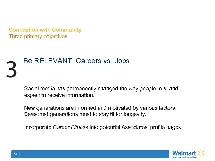 Connection with Community Three primary objectives Be RELEVANT: Careers vs. Jobs Social media has