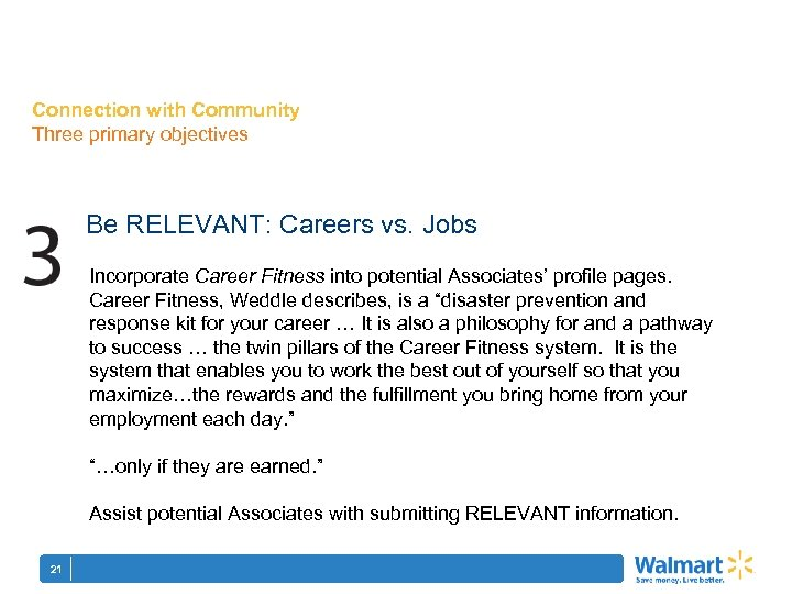 Connection with Community Three primary objectives Be RELEVANT: Careers vs. Jobs Incorporate Career Fitness