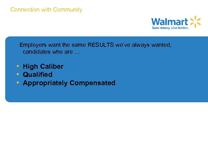 Connection with Community Employers want the same RESULTS we've always wanted, candidates who are
