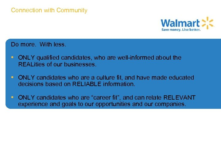 Connection with Community Do more. With less. • ONLY qualified candidates, who are well-informed