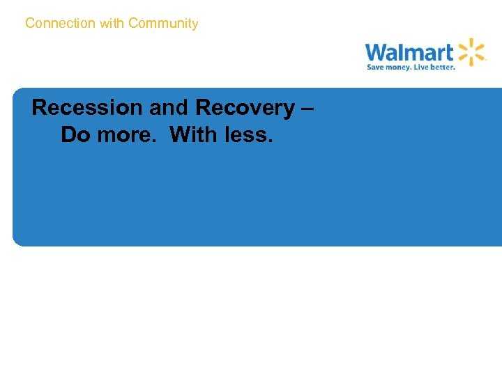 Connection with Community Recession and Recovery – Do more. With less. 3