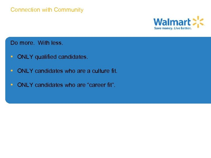 Connection with Community Do more. With less. • ONLY qualified candidates. • ONLY candidates