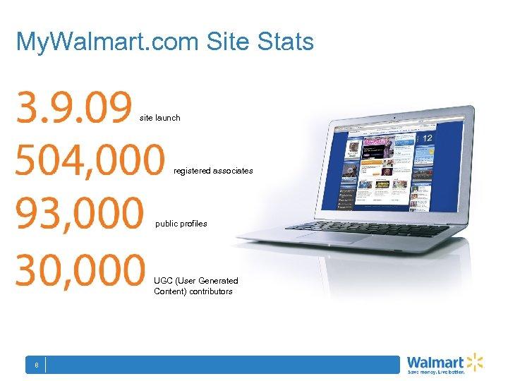 My. Walmart. com Site Stats site launch registered associates public profiles UGC (User Generated