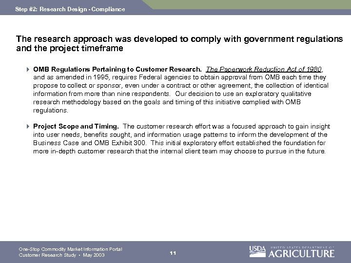 Step #2: Research Design - Compliance The research approach was developed to comply with