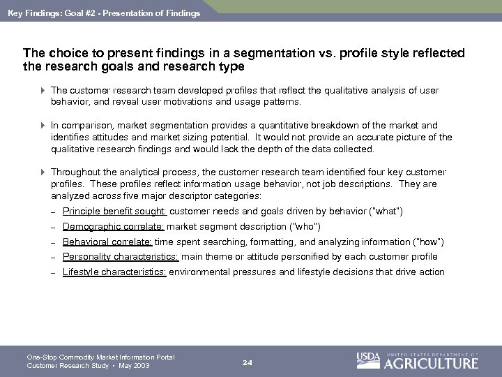 Key Findings: Goal #2 - Presentation of Findings The choice to present findings in
