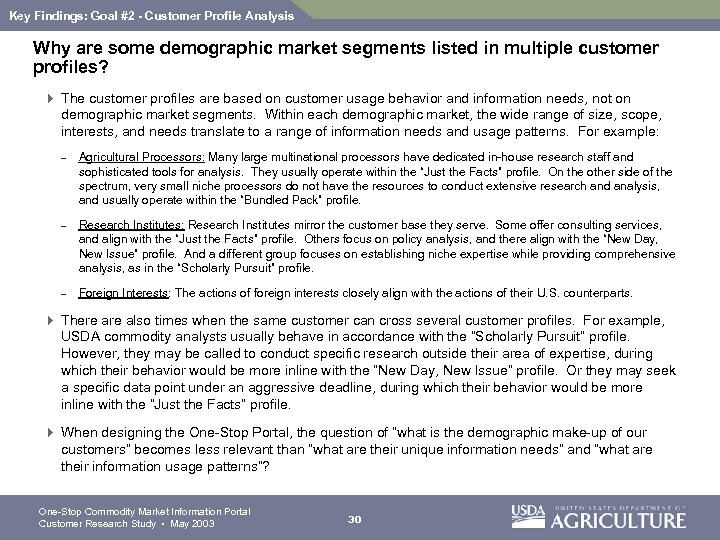 Key Findings: Goal #2 - Customer Profile Analysis Why are some demographic market segments