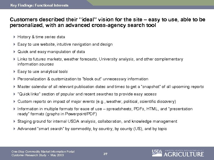 "Key Findings: Functional Interests Customers described their ""ideal"" vision for the site – easy"