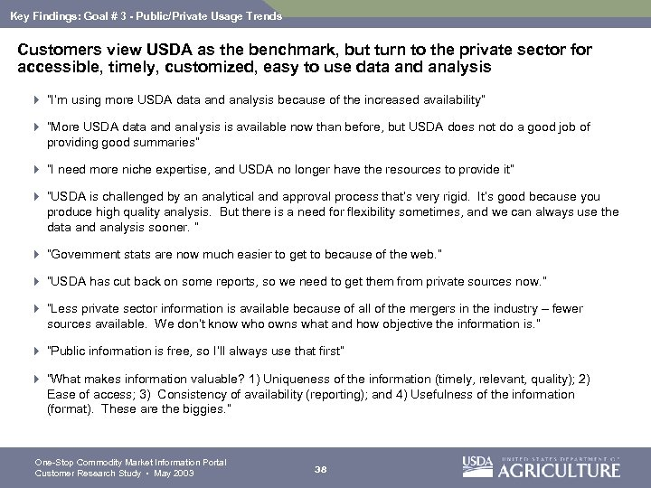Key Findings: Goal # 3 - Public/Private Usage Trends Customers view USDA as the