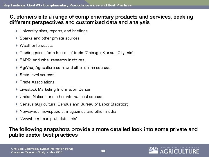 Key Findings: Goal #3 - Complimentary Products/Services and Best Practices Customers cite a range