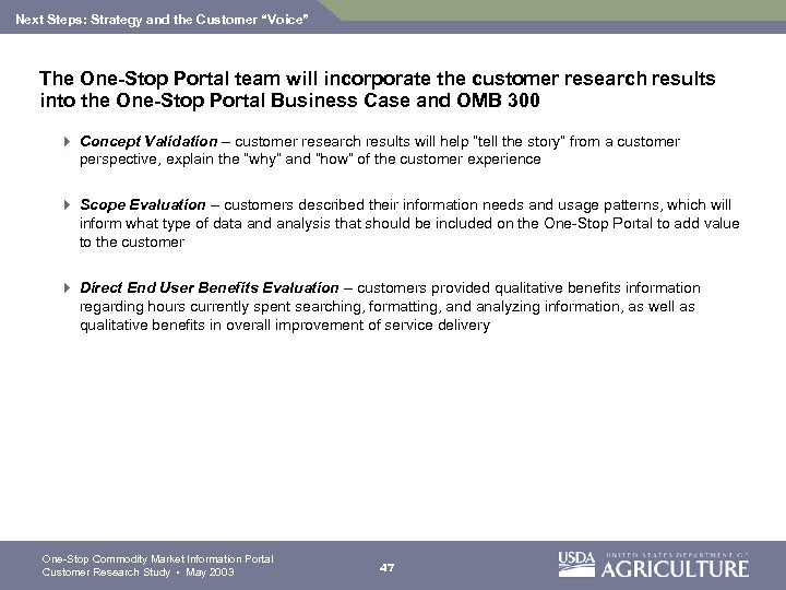 "Next Steps: Strategy and the Customer ""Voice"" The One-Stop Portal team will incorporate the"