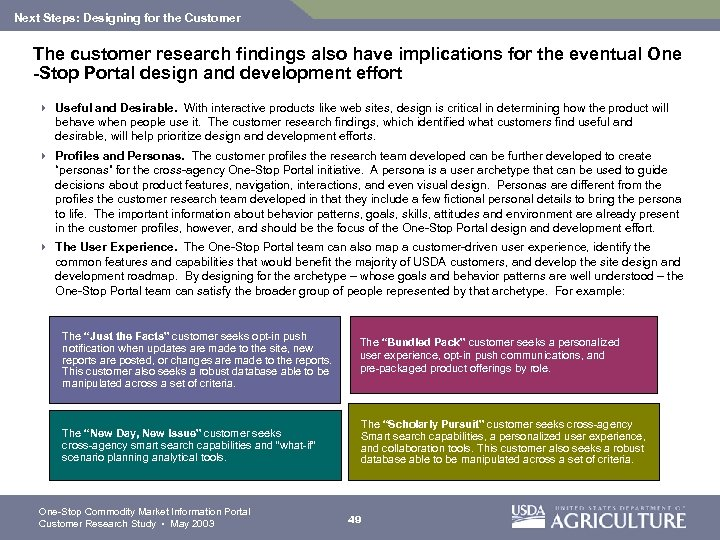 Next Steps: Designing for the Customer The customer research findings also have implications for
