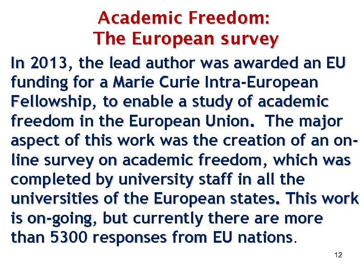 Academic Freedom: The European survey In 2013, the lead author was awarded an EU