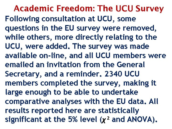Academic Freedom: The UCU Survey Following consultation at UCU, some questions in the EU