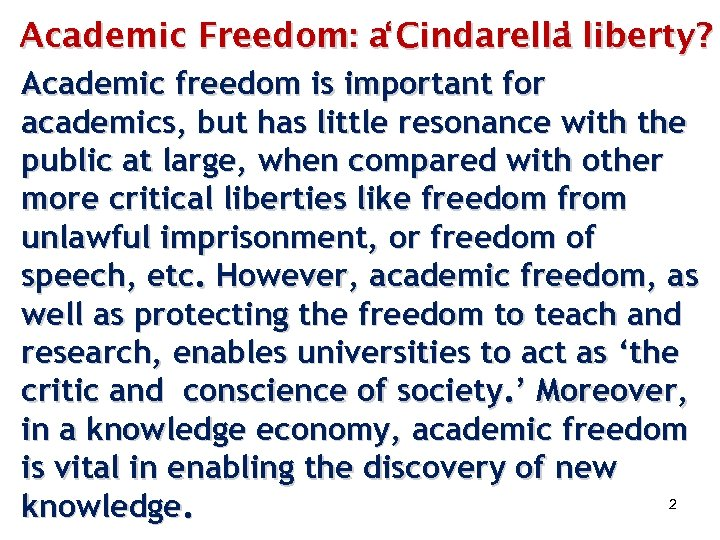 Academic Freedom: a' Cindarella liberty? ' Academic freedom is important for academics, but has