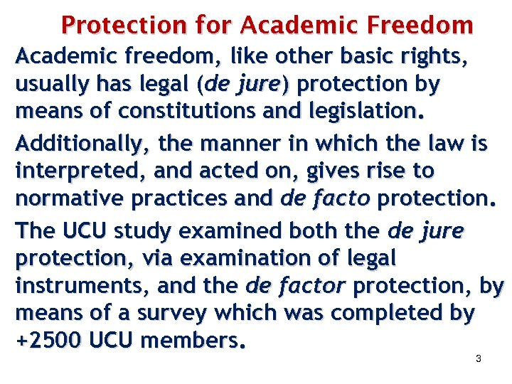 Protection for Academic Freedom Academic freedom, like other basic rights, usually has legal (de