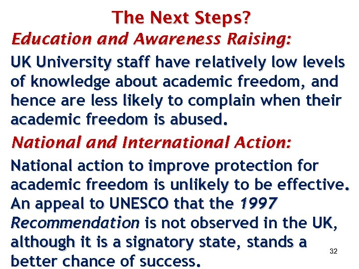 The Next Steps? Education and Awareness Raising: UK University staff have relatively low levels