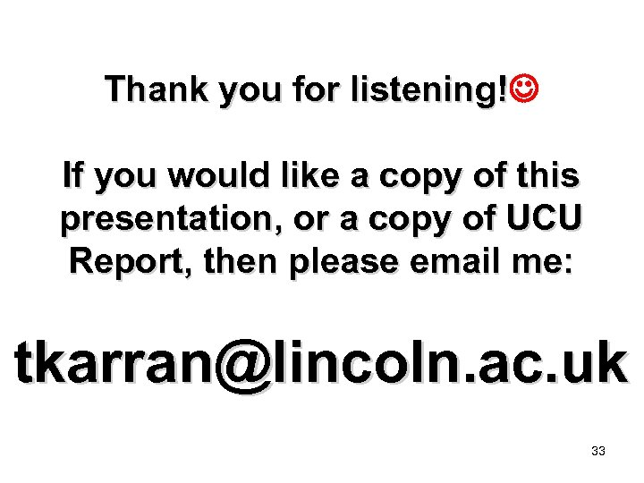 Thank you for listening! If you would like a copy of this presentation, or