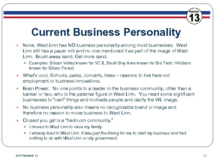 Current Business Personality None. West Linn has NO business personality among most businesses. West