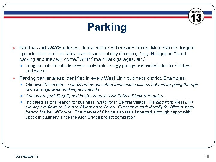 Parking -- ALWAYS a factor. Just a matter of time and timing. Must plan