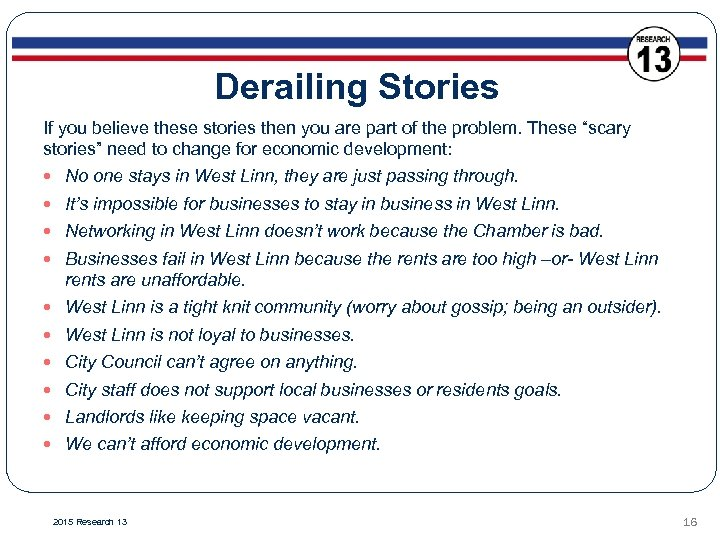 Derailing Stories If you believe these stories then you are part of the problem.