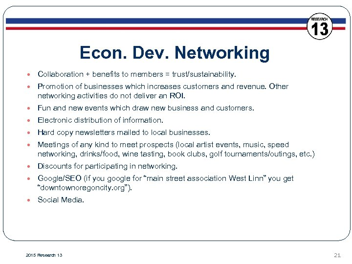 Econ. Dev. Networking Collaboration + benefits to members = trust/sustainability. Promotion of businesses which