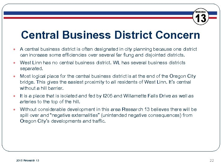 Central Business District Concern A central business district is often designated in city planning