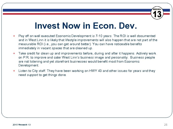 Invest Now in Econ. Dev. Pay off on well executed Economic Development is 7