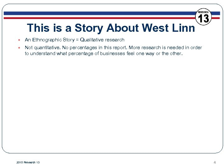 This is a Story About West Linn An Ethnographic Story = Qualitative research Not