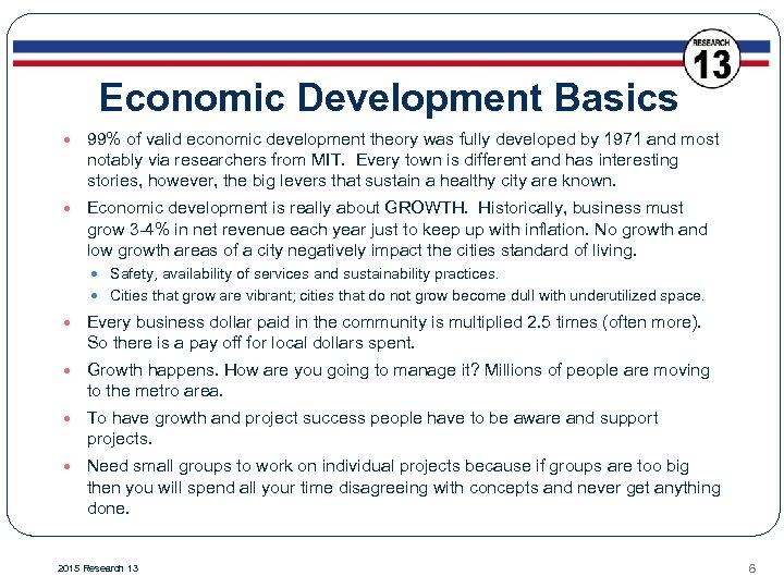 Economic Development Basics 99% of valid economic development theory was fully developed by 1971