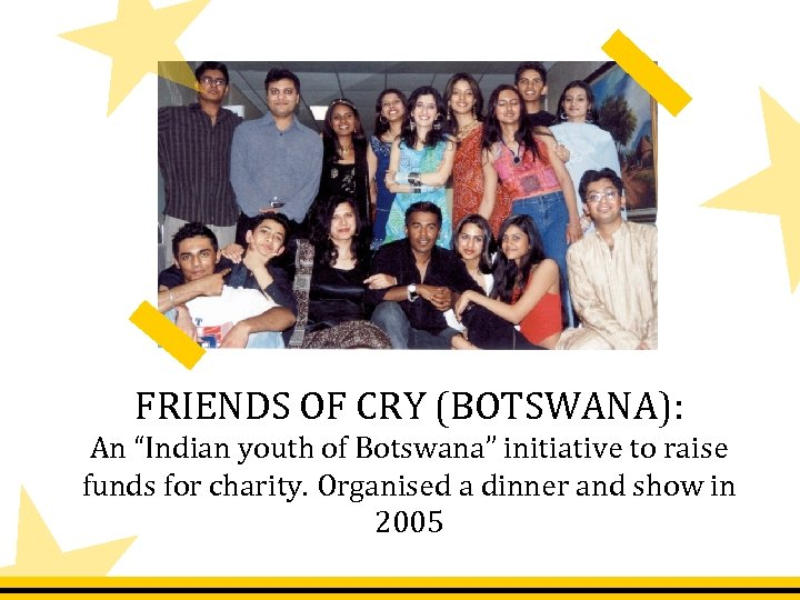 """FRIENDS OF CRY (BOTSWANA): An """"Indian youth of Botswana"""" initiative to raise funds for"""