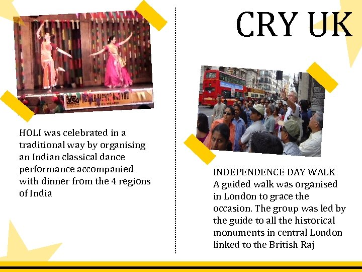 CRY UK HOLI was celebrated in a traditional way by organising an Indian classical