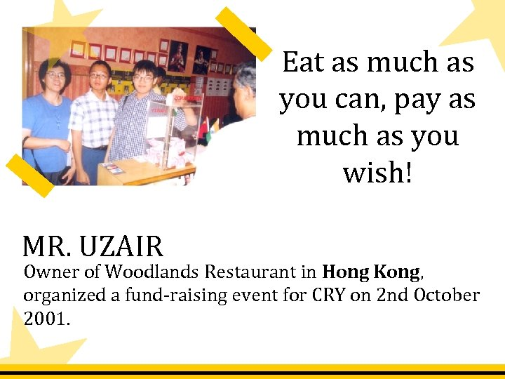 Eat as much as you can, pay as much as you wish! MR. UZAIR