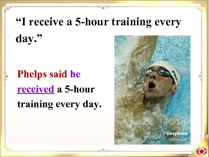 """I receive a 5 -hour training every day. "" Phelps said he received a"