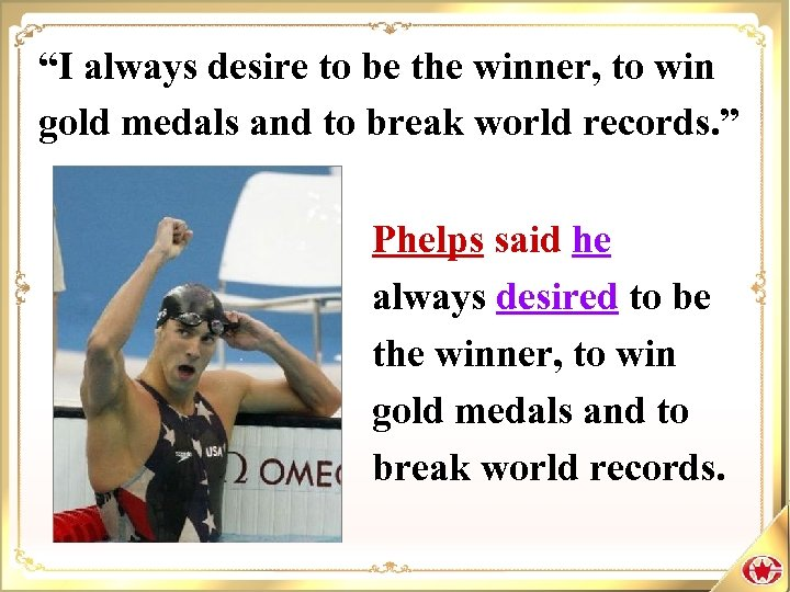 """I always desire to be the winner, to win gold medals and to break"