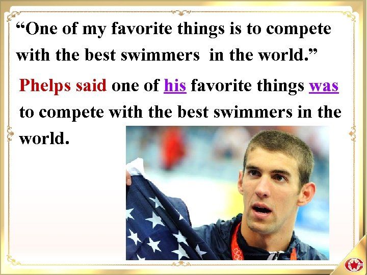 """One of my favorite things is to compete with the best swimmers in the"
