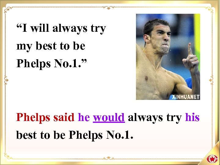 """I will always try my best to be Phelps No. 1. "" Phelps said"