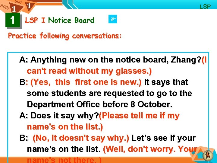 1 1 1 LSP I Notice Board LSP Practice following conversations: A: Anything new